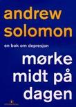"""""""Mørke midt på dagen - en bok om depresjon"""" av Andrew Solomon"""