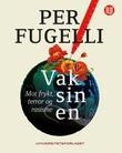"""""""Vaksinen - mot frykt, terror og rasisme"""" av Per Fugelli"""