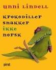 """""""Krokodiller snakker ikke norsk"""" av Unni Lindell"""