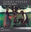 """Det store spelet"" av Tarjei Vesaas"