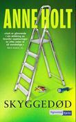"""""""Skyggedød"""" av Anne Holt"""