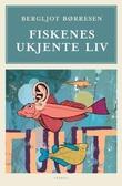 """""""Fiskenes ukjente liv"""" av Bergljot Børresen"""