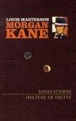 """""""Kanes stjerne ; Heltene er trette"""" av Louis Masterson"""