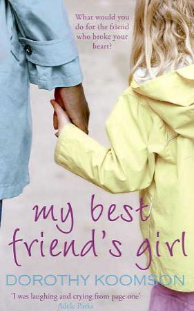 """""""My best friend's girl"""" av Dorothy Koomson"""