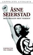 """""""Med ryggen mot verden - portretter fra Serbia"""" av Åsne Seierstad"""