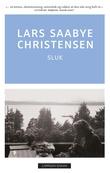 """""""Sluk - roman"""" av Lars Saabye Christensen"""