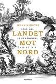 """""""Landet mot nord - 1000 år"""" av Mona Renate Ringvej"""