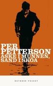 """""""Aske i munnen, sand i skoa"""" av Per Petterson"""