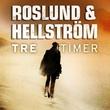 """""""Tre timer"""" av Anders Roslund"""