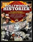 """""""Virkelighetens Hollywood - de sanne historiene bak storfilmene"""" av Line Therkelsen"""