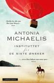 """""""Instituttet for de siste ønsker"""" av Antonia Michaelis"""