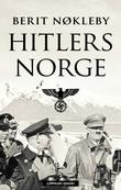 """""""Hitlers Norge - okkupasjonsmakten 1940-1945"""" av Berit Nøkleby"""