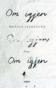 """""""Om igjen - roman"""" av Monica Isakstuen"""