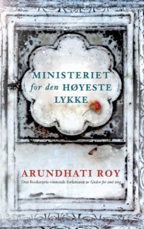 """""""Ministeriet for den høyeste lykke"""" av Arundhati Roy"""