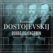 """""""Dobbeltgjengeren"""" av Fjodor M. Dostojevskij"""