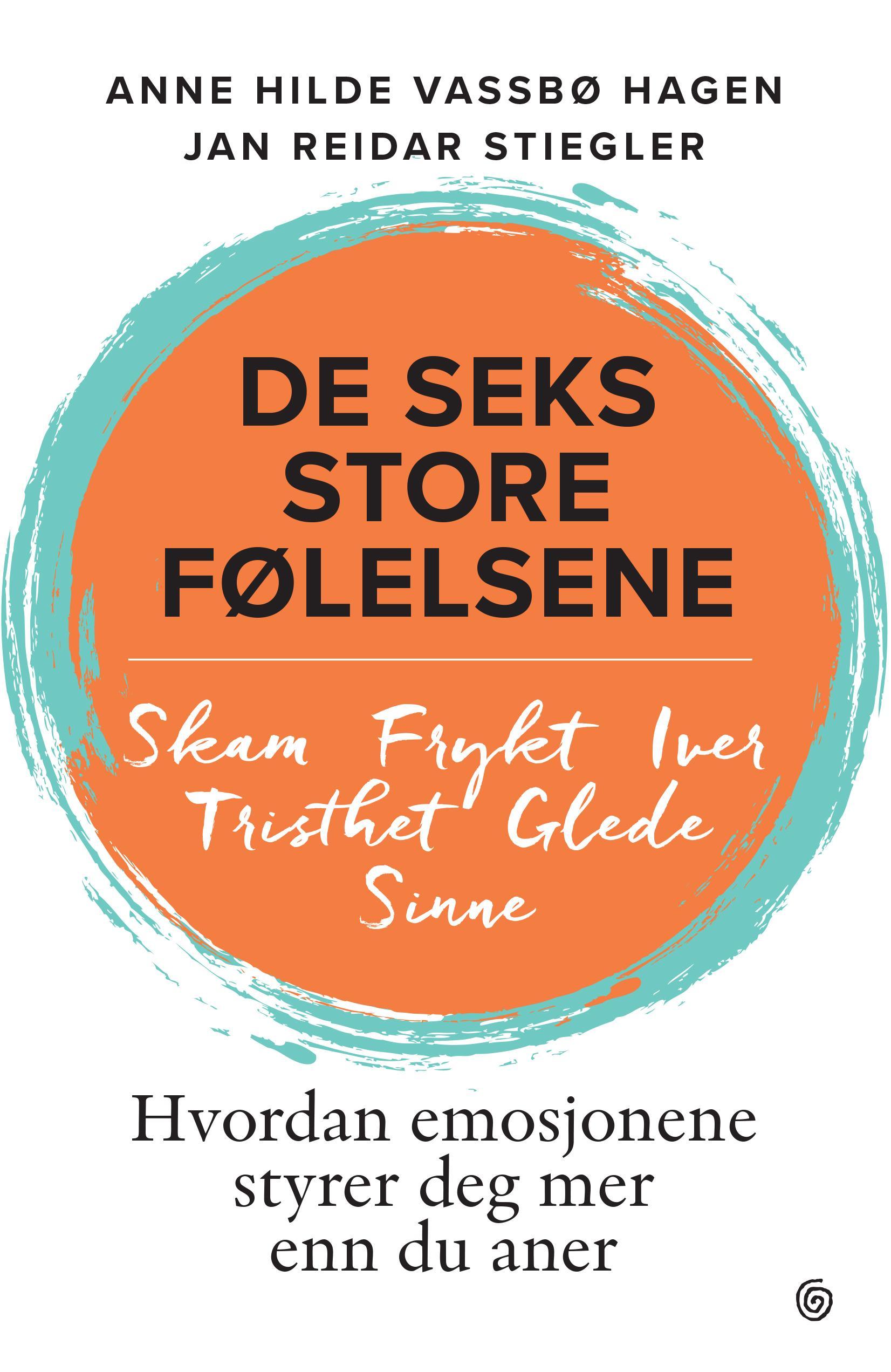 """""""De seks store følelsene - hvordan emosjonene styrer deg mer enn du aner"""" av Anne Hilde Vassbø Hagen"""