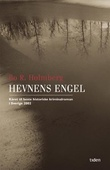 """Hevnens engel - historisk kriminalroman"" av Bo R. Holmberg"