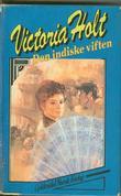 """Den indiske viften"" av Victoria Holt"