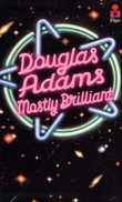 """Mostly brilliant"" av Douglas Adams"