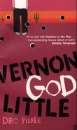 """Vernon God Little a 21st century comedy in the presence of death"" av D.B.C. Pierre"