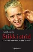 """""""Stikk i strid ein biografi om Einar Førde"""" av Frank Rossavik"""