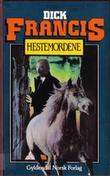 """""""Hestemordene"""" av Dick Francis"""