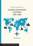 """""""En kort introduksjon til globaliseringens historie før 1800"""" av Andreas Aase"""