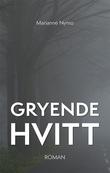 """""""Gryende hvitt roman"""" av Marianne Nymo"""