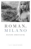 """Roman. Milano - roman"" av Hanne Ørstavik"