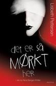 """""""Det er så mørkt her - thriller"""" av Lisbeth Pettersen"""