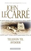 """""""Telefon til avdøde"""" av John Le Carré"""