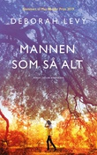 """""""Mannen som så alt - roman"""" av Deborah Levy"""