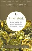 """""""Inner Work - Using Dreams and Active Imagination for Personal Growth"""" av Robert A. Johnson"""