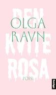 """""""Den kvite rosa lyrikk"""" av Olga Ravn"""