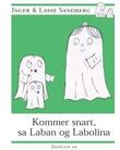 """""""Kommer snart, sa Laban og Labolina"""" av Inger Sandberg"""