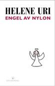 """""""Engel av nylon - roman"""" av Helene Uri"""