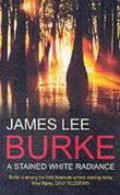 """""""A stained white radiance"""" av James Lee Burke"""