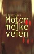 """""""Motormelkeveien"""" av Rune Christiansen"""