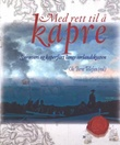 """""""Med rett til å kapre - sjørøveri og kaperfart langs sørlandskysten"""" av Ole Bernt Tellefsen"""