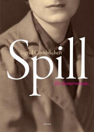 """""""Spill - en dameroman"""" av Sigrid Combüchen"""