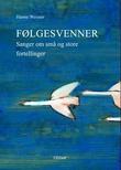 """""""Følgesvenner - sanger om små og store fortellinger"""" av Hanne Weisser"""