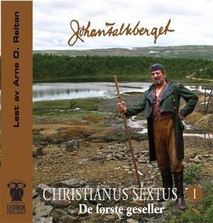"""""""Christianus Sextus I - de første geseller"""" av Johan Falkberget"""