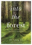 """""""Into the forest - How trees can help you find health and happiness"""" av Dr Qing Li"""