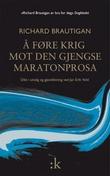 """""""Å føre krig mot den gjengse maratonprosa"""" av Richard Brautigan"""