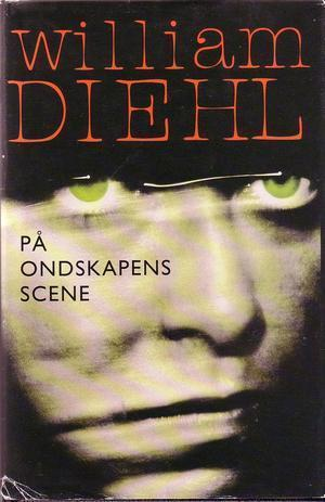 """På ondskapens scene"" av William Diehl"