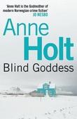 """""""Blind goddess"""" av Anne Holt"""