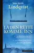 """""""La den rette komme inn"""" av John Ajvide Lindqvist"""