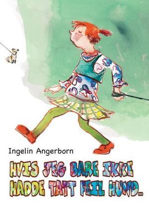 """""""Hvis jeg bare ikke hadde tatt feil hund"""" av Ingelin Angerborn"""