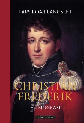 """""""Christian Frederik - konge av Norge (1814)"""" av Lars Roar Langslet"""