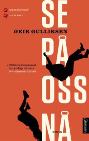 """""""Se på oss nå - roman"""" av Geir Gulliksen"""